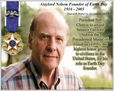 gaylord-nelson-founder-of-earth-day-april-22nd-created-written-by-jd-mitchell-2014-c2a9